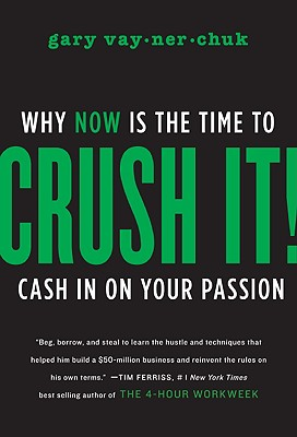 Crush It! By Vaynerchuk, Gary
